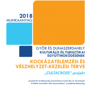 THE RISK ASSESSMENT AND EMERGENCY MANAGEMENT PLAN OF THE CULTURAL AND TOURISM COOPERATION OF GYŐR AND DUNASZERDAHELY