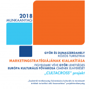 DEVELOPING A JOINT TOURISM MARKETING STRATEGY FOR GYŐR AND DUNASZERDAHELY CONSIDERING GYŐR POSSIBLY WINNING THE TITLE OF THE EUROPEAN CULTURAL CAPITAL