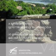 Határon átnyúló együttműködések új generációja - Jó gyakorlatok bemutatása a magyar-szlovák határ mentéről