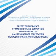 Tanulmány a Madridi Konvenció alkalmazásának és a határon átnyúló intézményes együttműködésnek a magyarországi tapasztalatairól