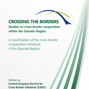 Crossing the borders - Studies on cross-border cooperation within the Danube Region - A classification of the cross-border cooperation initiatives of the Danube Region