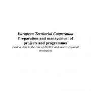 European Territorial Cooperation - Preparation and management of projects and programmes (with a view to the role of EGTCs and macro-regional strategies)