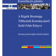 Konzultációs jelentés - A Régiók Bizottsága Többszintű Kormányzásról Szóló Fehér Könyve - Európa partnerségben történő építése