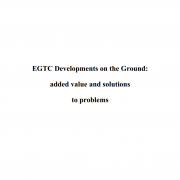 EGTC Developments on the Ground: added value and solutions to problems