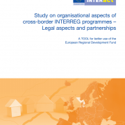 Study on organisational aspects of cross-border INTERREG programmes – Legal aspects and partnerships - A TOOL for better use of the European Regional Development Fund
