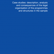 Study on organisational aspects of cross-border INTERREG programmes – Case studies: description, analysis and consequences of the legal organisation of the programmes and structures in the sample
