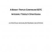 Integrated Regional Strategy of Banat-Triplex Confinium EGTC - Action plan for the implementation of the strategy
