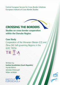 Crossing the borders - Studies on cross-border cooperation within the Danube Region - Case Study - Cooperation of the Moravian-Silezian (CZ) and Žilina (SK) Self-governing Regions in the EGTC TRITIA