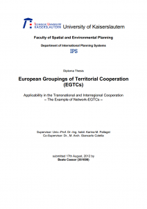 European Groupings of Territorial Cooperation (EGTCs) - Applicability in the Transnational and Interregional Cooperation - The Example of Network-EGTCs
