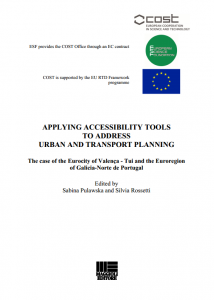 APPLYING ACCESSIBILITY TOOLS TO ADDRESS URBAN AND TRANSPORT PLANNING - The case of the Eurocity of Valença-Tui and the Euroregion of Galicia-Norte de Portugal
