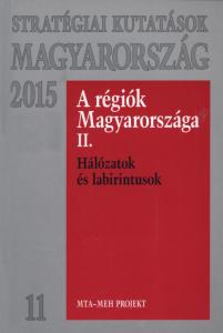 A régiók Magyarországa II. HÁLÓZATOK ÉS LABIRINTUSOK