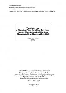 Tanulmányok a Pázmány Péter Katolikus Egyetem Jog- és Államtudományi Karának Flachbarth Ernő Kutatóműhelyéből