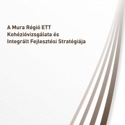 Cohesion analysis and integrated regional strategy of the Mura Region EGTC