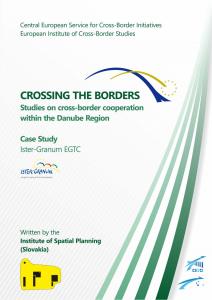 CROSSING THE BORDERS - Studies on cross-border cooperation within the Danube Region - Case Study - Ister-Granum EGTC
