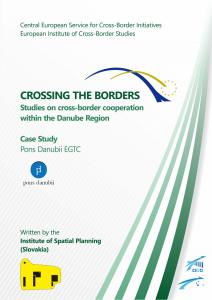 CROSSING THE BORDERS - Studies on cross-border cooperation within the Danube Region - Case Study - Pons Danubii EGTC