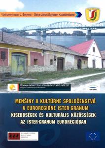 Kisebbségek és kulturális közösségek az Ister-Granum Eurorégióban - Menšiny a Kultúrne Spoločenstvá v Euregióne Ister-Granum