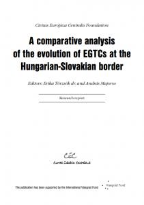 A comparative analysis of the evolution of EGTCs at the Hungarian-Slovakian border - A magyar-szlovák határ mentén létrejött EGTC-k összehasonlító elemzése