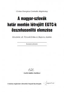 A magyar-szlovák határ mentén létrejött EGTC-k összehasonlító elemzése - A comparative analysis of the evolution of EGTCs at the Hungarian-Slovakian border